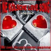 Ne Kölsche Love Song / Liebeslied (Mir zwei sin noch immer zesamme) by Schmitti