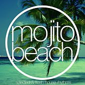 Mojito Beach (Selected & Fresh House Rhythms) by Various Artists