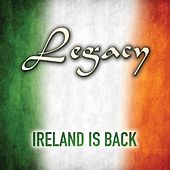Ireland Is Back by Legacy