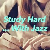 Study Hard... With Jazz von Various Artists