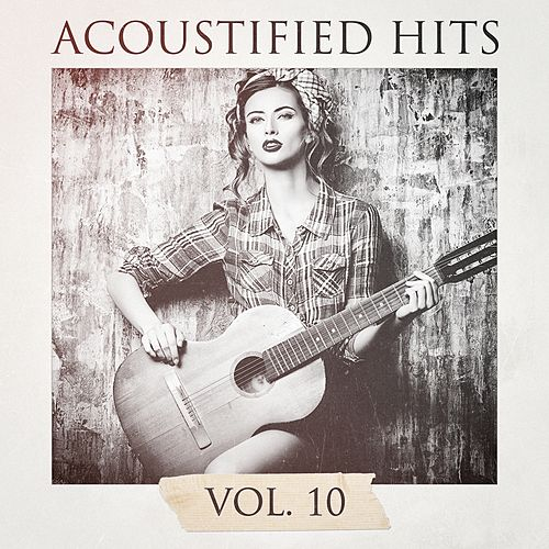 Acoustified Hits, Vol. 10 by Chill Out