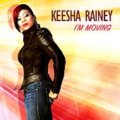 I'm Moving by Keesha Rainey