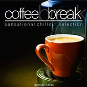 Coffee Break (Sensational Chillout Selection) by Various Artists