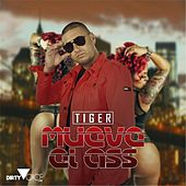 Mueve el Ass by Tiger