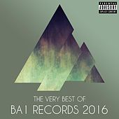 The Very Best of Ba1 Records 2016 by Various Artists