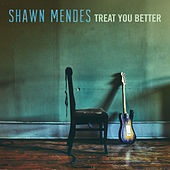 Treat You Better by Shawn Mendes