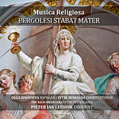 Musica Religiosa (Pergolesi Stabat Mater) by Pieter Jan Leusink, The Bach Orchestra of the Netherlands, Olga Zinovieva and Sytse Buwalda