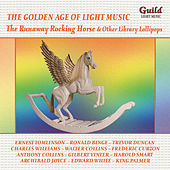Golden Age of Light Music: The Runaway Rocking Horse & Other Library Lollipops by Various Artists