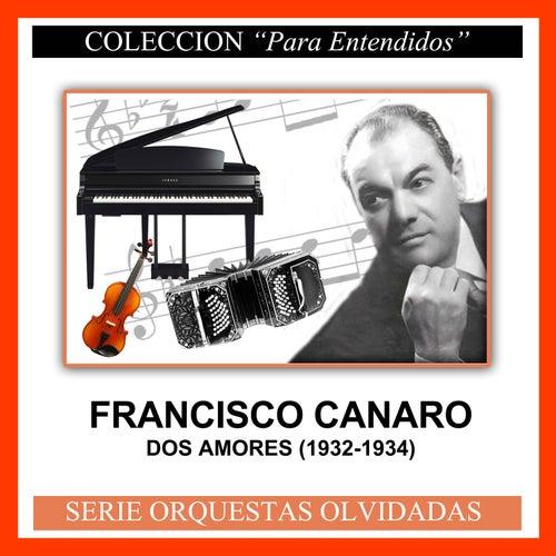 Dos Amores (1932-1934) by Francisco Canaro