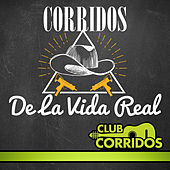 Club Corridos Presenta: Corridos de la Vida Real by Various Artists