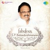 Fabulous S.P. Balasubrahmanyam - Telugu by S.P. Balasubrahmanyam