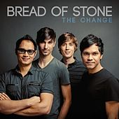 The Change by Bread of Stone