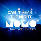 Can't Fear the Night (feat. Iñaki Sanchez Lopez) by Momo