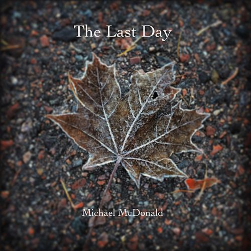 The Last Day by Michael McDonald