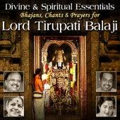 Divine & Spiritual Essentials Bhajans Chants & Prayers for Lord Tirupati Balaji by Various Artists