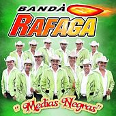 Las Medias Negras by Ráfaga