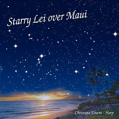 Starry Lei over Maui (Ka Lei Hoku O Maui) by Christina Tourin