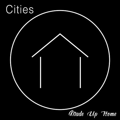 Made up Home by Cities
