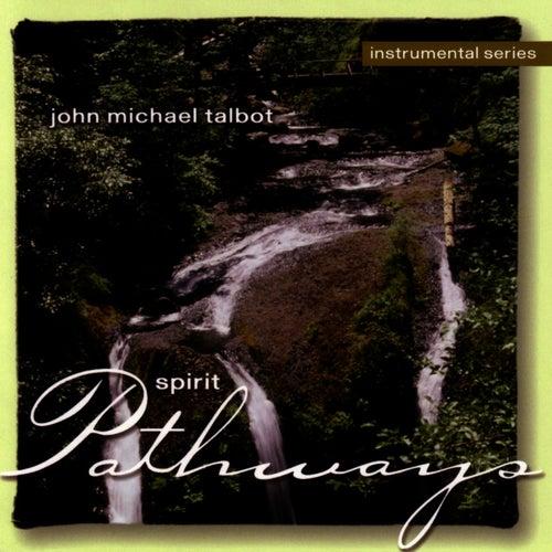 Spirit Pathways by John Michael Talbot