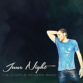 June Night by The Charlie Rogers Band