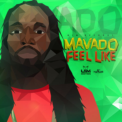 Feel Like - Single by Mavado