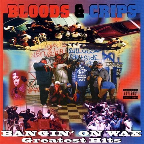 Bangin' on Wax (Greatest Hits) by Bloods & Crips