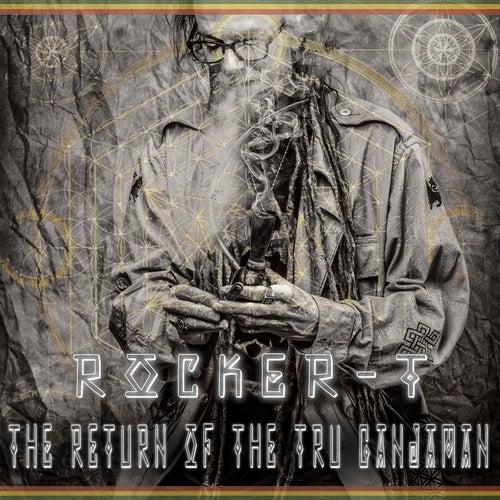 Return of the Tru Ganjaman by Rocker-T