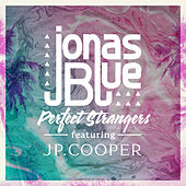 Perfect Strangers by Jonas Blue