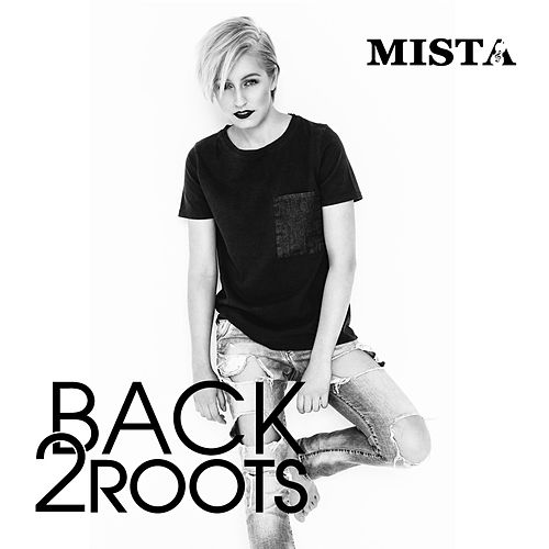 Back 2 Roots by Mista