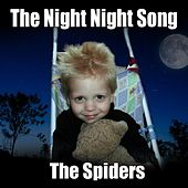 The Night Night Song by The Spiders