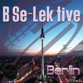 B Se-Lek tive Berlin, Vol. 1 by Various Artists