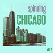 Spinning Chicago, Vol. 2 by Various Artists