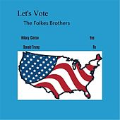 Let's Vote by Folkes Brothers