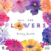 All the Flowers by Nitty Scott, MC
