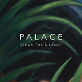 Break The Silence by Palace