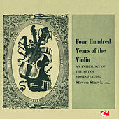 Four Hundred Years of the Violin - An Anthology of the Art of Violin Playing, Vol. 3 (Digitally Remastered) by Various Artists