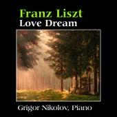 Franz Liszt: Love Dream by Grigor Nikolov