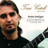 Entre Amigos by Toni Cotoli