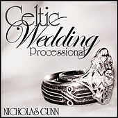 Celtic Wedding Processional by Nicholas Gunn