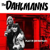 Play It (On Repeat) by The Dahlmanns
