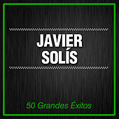 50 Grandes Éxitos by Javier Solis