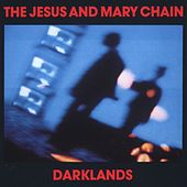 Darklands by The Jesus and Mary Chain