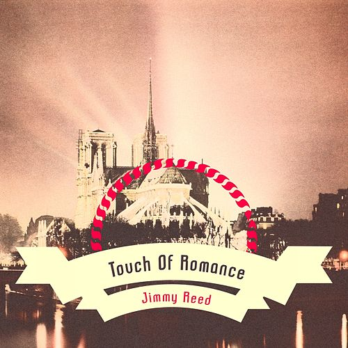 Touch Of Romance von Jimmy Reed