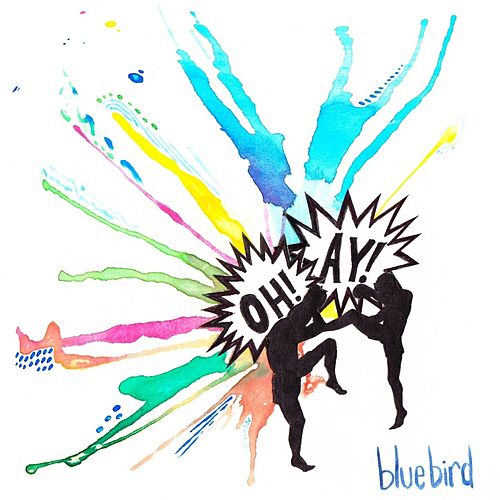 Oh Ay by Bluebird