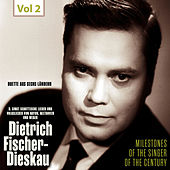 Milestones of the Singer of the Century - Dietrich Fischer-Dieskau, Vol. 2 von Various Artists