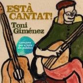 Està Cantat! (Cançons Per a Tots Els Públics) by Toni Giménez