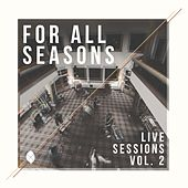 Live Sessions, Vol. 2 by For All Seasons
