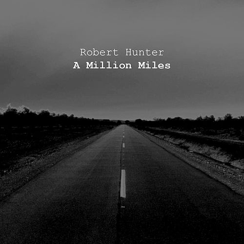 A Million Miles by Robert Hunter