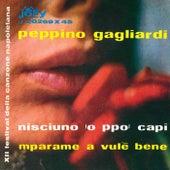 Nisciuno 'o ppo' capì - Mparame a vulè bene by Peppino Gagliardi