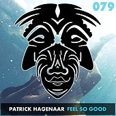 Feel So Good by Patrick Hagenaar